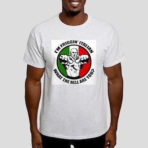 I'm Friggin' Italian Ash Grey T-Shirt