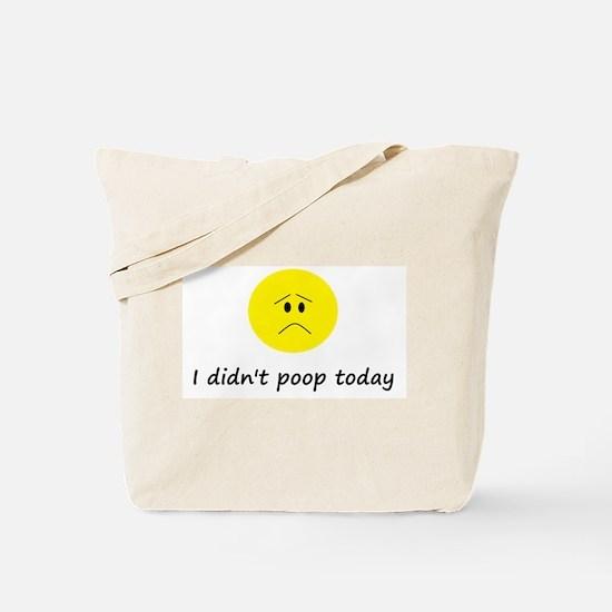 I didn't poop today Tote Bag