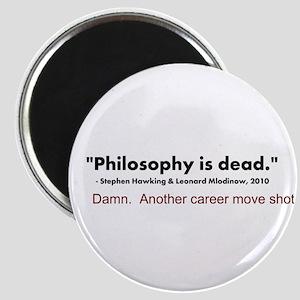 """Philosophy Is Dead"" Magnet"