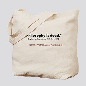 """Philosophy Is Dead"" Tote Bag"