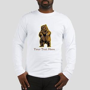 Bear. Custom Text. Long Sleeve T-Shirt