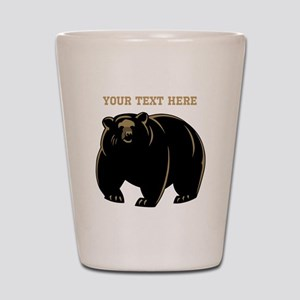 Big Bear with Custom Text. Shot Glass