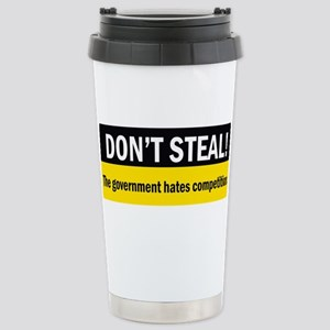 Don't Steal Stainless Steel Travel Mug