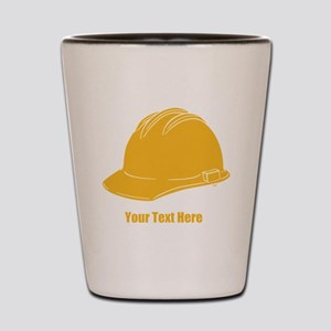 Workers Hat. Your Text. Shot Glass