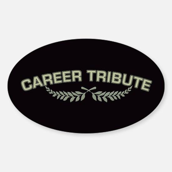 Career Tribute 2 Sticker (Oval)