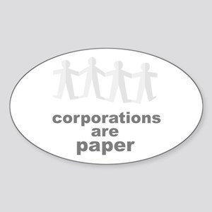 corporations are paper 02 Sticker (Oval)
