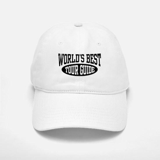 World's Best Tour Guide Baseball Baseball Cap