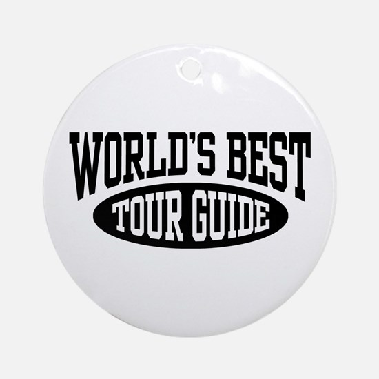 World's Best Tour Guide Ornament (Round)