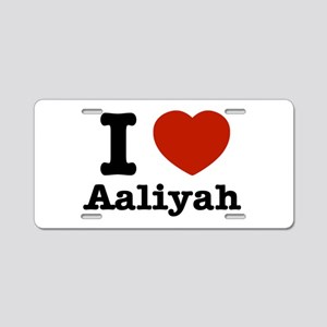 I love Aaliyah Aluminum License Plate