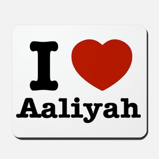I love Aaliyah Mousepad