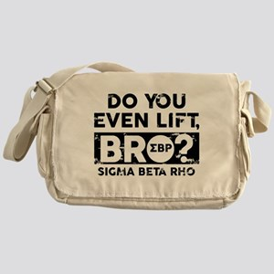 Sigma Beta Rho Do You Lift Bro Messenger Bag