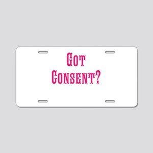 Got Consent Fun Aluminum License Plate