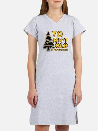 70 isn't old Women's Nightshirt