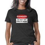 dangerdonottrythis_CPDark2 Women's Classic T-Shirt