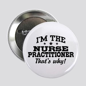 "Funny Nurse Practitioner 2.25"" Button"