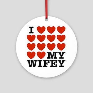 I Love My Wifey Ornament (Round)