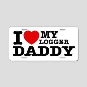 I love my Logger Daddy Aluminum License Plate