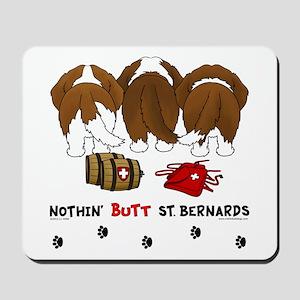 Nothin' Butt St Bernards Mousepad