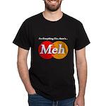 #Meh Dark T-Shirt