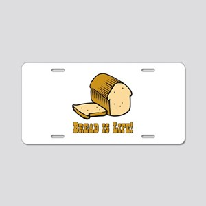 Bread is Life Aluminum License Plate
