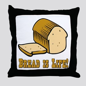 Bread is Life Throw Pillow