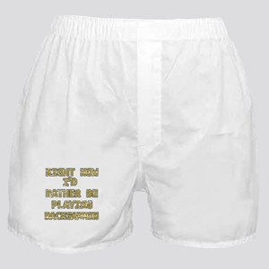 I'd rather be playing Backgammon Boxer Shorts