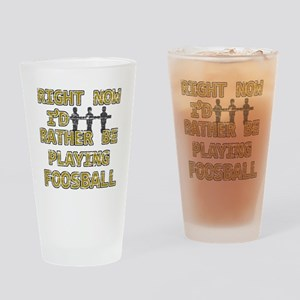I'd rather be playing Foosball Drinking Glass
