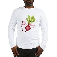 Hey GMOs Beet It Long Sleeve T-Shirt
