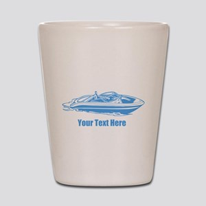 Motorboat. Add Your Text. Shot Glass