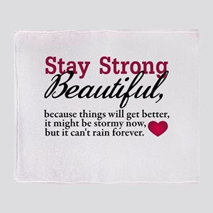 Stay Strong Beautiful Throw Blanket