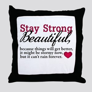 Stay Strong Beautiful Throw Pillow