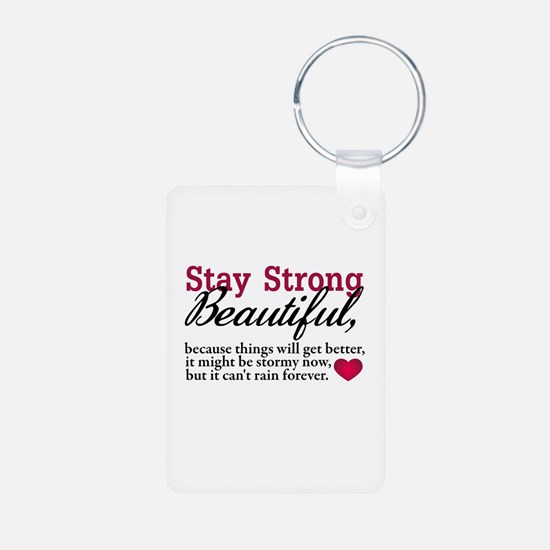 Stay Strong Beautiful Keychains