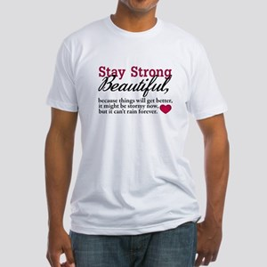 Stay Strong Beautiful Fitted T-Shirt