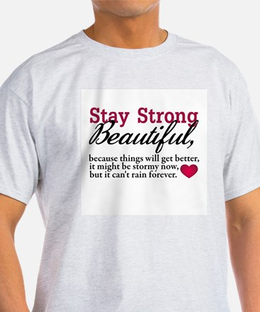 Stay Strong Beautiful T-Shirt