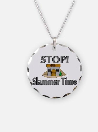 Stop Slammer Time Necklace