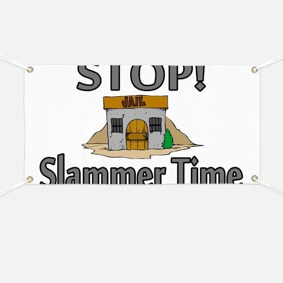 Stop Slammer Time Banner