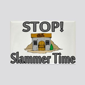 Stop Slammer Time Rectangle Magnet