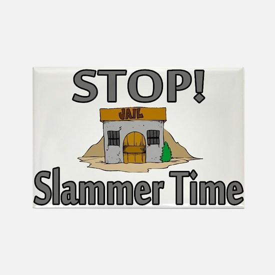 Stop Slammer Time Rectangle Magnet