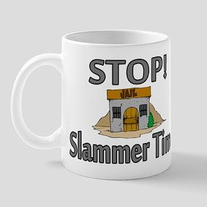 Stop Slammer Time Mug