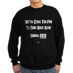 We've Come Too Far Sweatshirt (dark)
