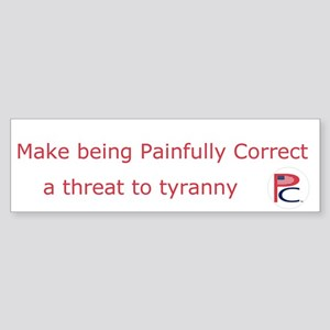 Painfully Correct bumper sticker