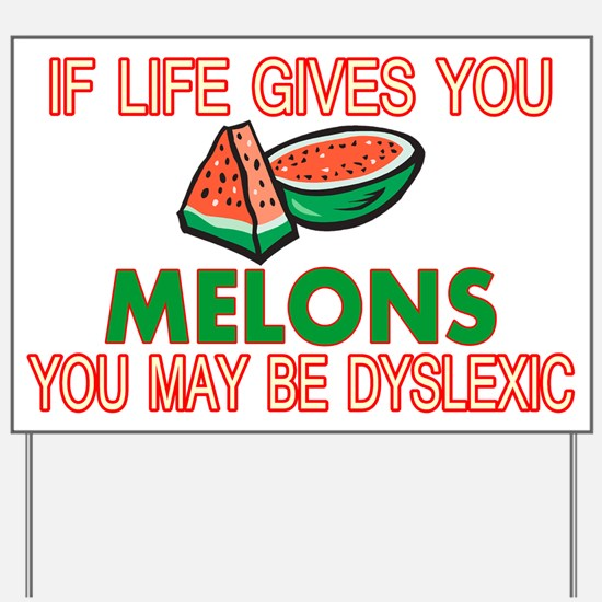 Dyslexic Melons Yard Sign