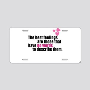 The Best Feelings Aluminum License Plate