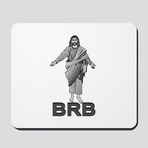Jesus Will Be Right Back Mousepad