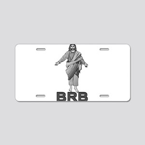 Jesus Will Be Right Back Aluminum License Plate