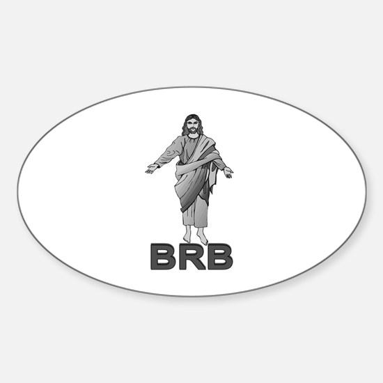 Jesus Will Be Right Back Sticker (Oval)