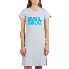 We Are All Equal Women's Nightshirt