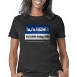 Yes, I'm Faking It Women's Classic T-Shirt