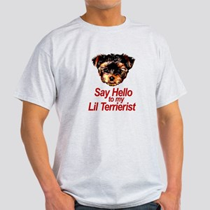 Say Hello to my Lil Terrierist Light T-Shirt