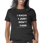 i.know.i.just.dont.care Women's Classic T-Shirt